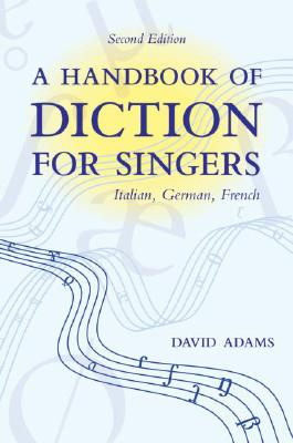 A Handbook of Diction for Singers By Adams, David