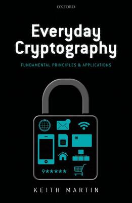 Everyday Cryptography By Martin, Keith M.