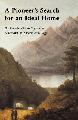 A Pioneer's Search for an Ideal Home By Judson, Phoebe Goodell